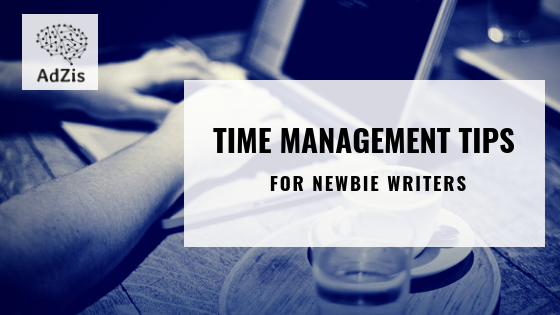 Time management tips for newbie writers