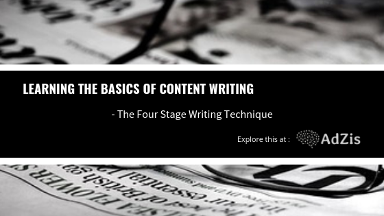 Learning The Basics Of Content Writing – The Four Stage Writing Technique
