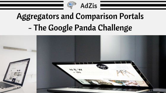 Aggregators and Comparison Portals : The Google Panda Challenge