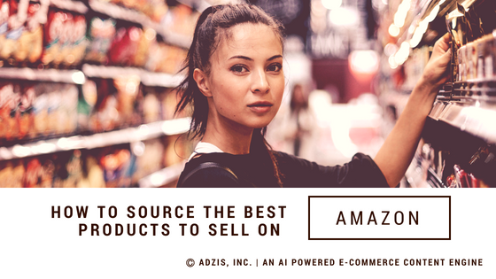 How to Source the Best Products to Sell on Amazon