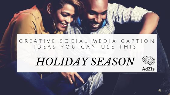 Creative Social Media Caption Ideas You Can Use This Holiday Season