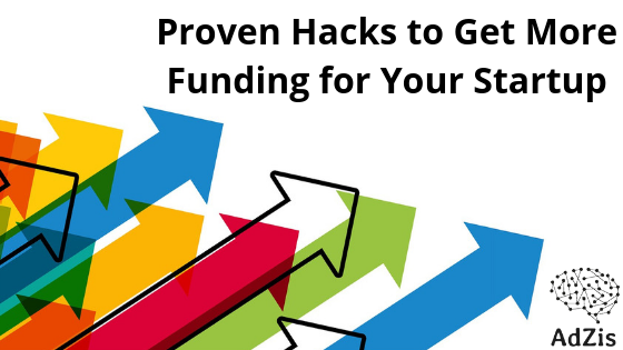 Proven Hacks to Get More Funding for Your Startup