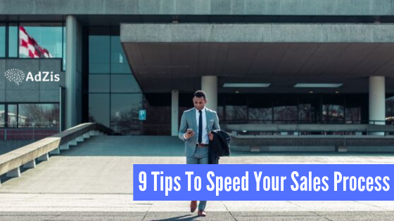 9 Tips To Speed Your Sales Process